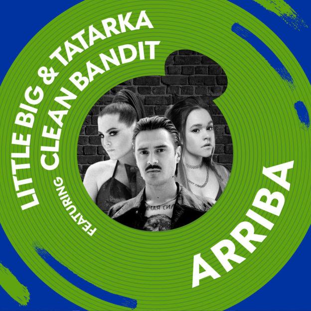 Little Big x Tatarka x Clean Bandit - Arriba